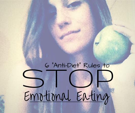 6 Anti-Diet Rules to Stop Emotional Eating