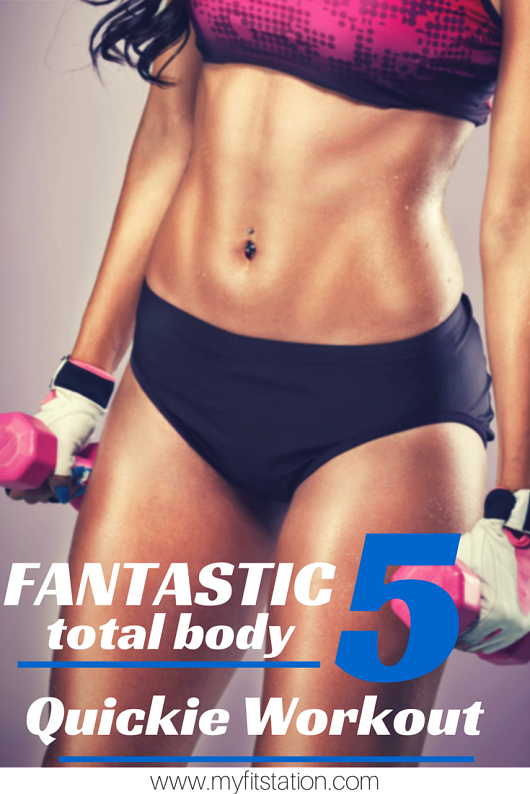 fantastic 5 total body quickie workout
