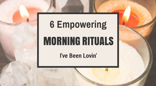 featured 6 Empowering Morning Rituals