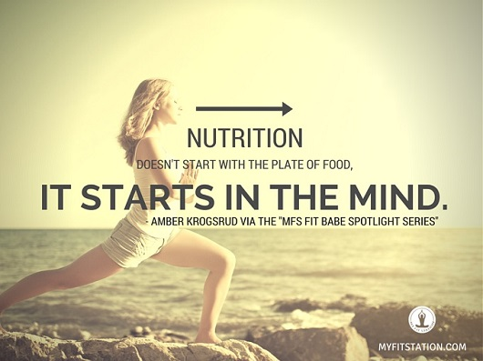 NUTRITION DOESN'T START WITH THE PLATE OF FOOD, IT STARTS IN THE MIND - www.myfitstation.com