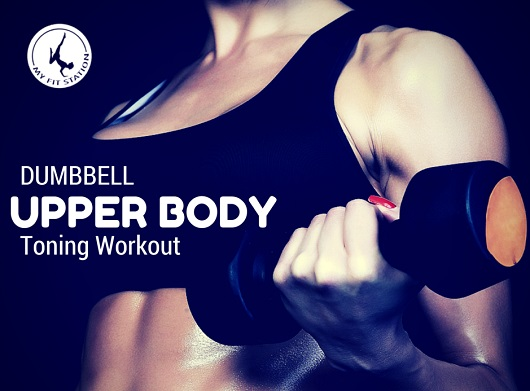featured Dumbbell Upper Body Toning Workout - myfitstation