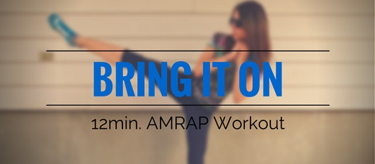 Bring It On - 12min. AMRAP Workout My Fit Station