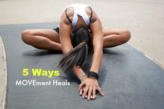 5 Ways MOVEment Heals
