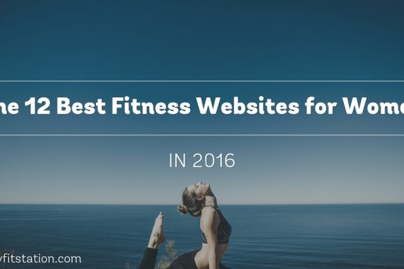 The 12 Best Fitness Websites for Women in 2016 | www.myfitstation.com
